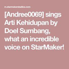 [Andree0069] sings Arti Kehidupan by Doel Sumbang, what an incredible voice on StarMaker!