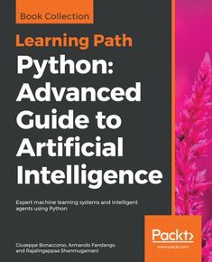Python: Advanced Guide To Artificial Intelligence: Expert Machine Learning Systems And Intelligent Agents Using Python - Paperback - (December 201 Machine Learning Deep Learning, Learning Centers, Data Science, Computer Science, Computer Coding, Ml Algorithms, Machine Learning Artificial Intelligence, Intelligent Agent, Learning Techniques