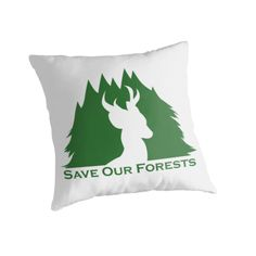 Save Our Forests #deer #forest #trees #conservation #wildlife #pillows