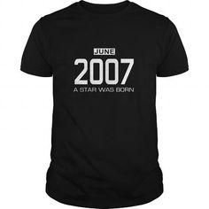 06 2007 June Star Was born T Shirt Hoodie Shirt VNeck Shirt Sweat Shirt Youth Tee for womens and Men