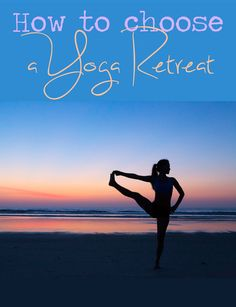My plan is to to yoga/ life retreat..... Kinda like eat pray love movie.....i need to find myself again...How to choose a yoga retreat