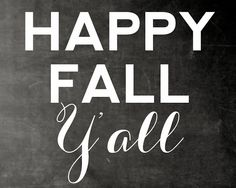 [the good life blog]: Chalkboard print happy fall y'all