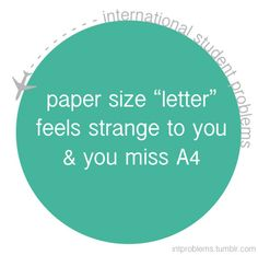 "paper size ""letter"" feels strange to you & you miss A4 #intproblems"