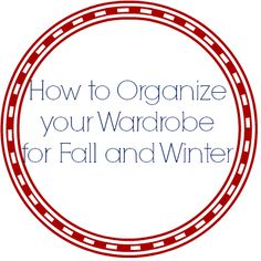 How to Organize your Wardrobe for Fall and Winter