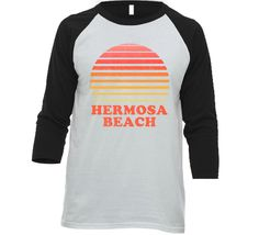 Hermosa Beach California City Beach Vacation Sunset Summer Love Roadtrip Baseball Raglan Venice Beach California, Bakersfield California, San Jose California, Santa Barbara California, California City, Coronado Beach, Hermosa Beach, Beach T Shirts, City Beach