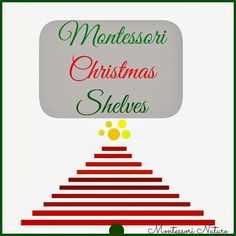 Montessori Christmas Shelves. | Montessori Nature