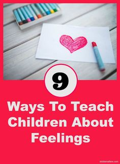 9 Ways To Teach Children About Feelings Help children learn to manage their emotions by teaching them about their emotions and feelings.  When children learn about their feelings they are better able to manage their emotions and are more likely to use positive coping skills and calm down techniques when they are upset.  These ideas are great for parents and for teachers.  A free printable of feeling faces to make a feelings die are also included!