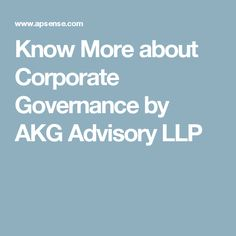 Know More about Corporate Governance by AKG Advisory LLP
