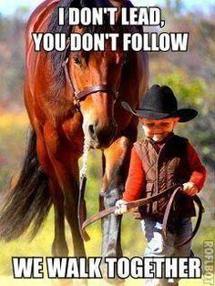 I don't lead, you don't follow - we walk together.