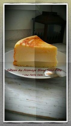 Gâteau Au Fromage Blanc Sans Pâte | Une Petite Faim