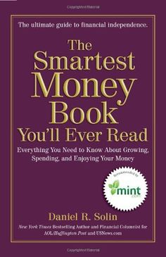 Bestseller Books Online The Smartest Money Book You'll Ever Read: Everything You Need to Know About Growing, Spending, and Enjoying Your Money Daniel R. Solin $13  - http://www.ebooknetworking.net/books_detail-039953721X.html