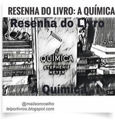 senha do Livro: A Química - Stephenie Meyer   https://lelporlivros.blogspot.com.br/2017/02/resenha-do-livro-quimica-stephenie-meyer.html #lelporlivros #literatura #leitura #livros #poesia #resenha #blog
