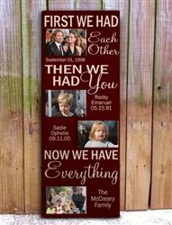 First We Had Each Other, Then We Had You...customized family wood sign with picture frames.