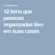 12 itens que pessoas organizadas têm em suas casas