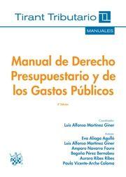 Manual de derecho presupuestario y de los gastos públicos / coordinador, Luis Alfonso Martínez Giner ; autores, Eva Aliaga Agulló...[et al.]