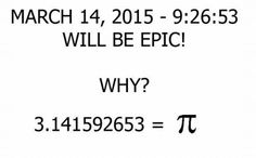 March 14, 2015 - 9:26:53 Will Be Epic!