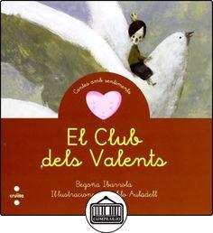 El club dels valents (Cuentos para sentir) de Begoña Ibarrola ✿ Libros infantiles y juveniles - (De 0 a 3 años) ✿