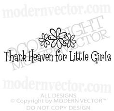 THANK HEAVEN FOR LITTLE GIRLS Quote Vinyl Wall Decal NURSERY Lettering Sticker