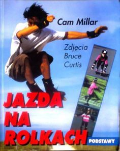 Jazda na rolkach. Podstawy | Książki sportowe \ Varia | Antykwariat Sportowy | Książki, pamiątki sportowe, gadżety klubowe