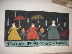 Rain rain go away design by Lori Brechlin/Notforgotten Farm Felted Wool Crafts, Felt Crafts, Crazy Braids, Primitive Gatherings, Going To Rain, Rug Hooking Patterns, Hand Hooked Rugs, Braided Rugs, Penny Rugs