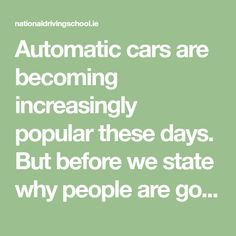 Automatic cars are becoming increasingly popular these days. But before we state why people are going for automatic cars, let's just take a minute and explain what exactly are automatic cars.