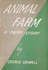 'All animals are equal, but some animals are more equal than others.'  Animal Farm, A Fairy Story by George Orwell,  1st Edition cover, 1945