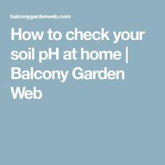 How to check your soil pH at home | Balcony Garden Web