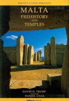 Malta Prehistory and Temples (Malta's Living Heritage Series): Malta Prehistory and Temples