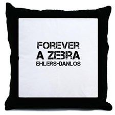 Ehlers Danlos Syndrome Forever a Zebra Throw Pillo for