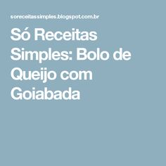 Só Receitas Simples: Bolo de Queijo com Goiabada Gluten Free French Bread, Food And Drink, Pasta, Chocolate, Mousse, Tea Time, Coconut Sauce, Creamy Chicken Pie, Pudding