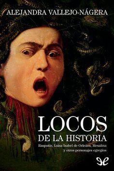 epublibre - Locos de la Historia 461 ensayo, historia.