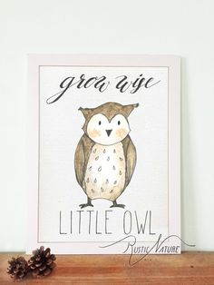 "Little Owl Wall Art Print! Woodland Little Owl! This Woodland Animal ""Grow wise Little Owl"" acrylic print would look beautiful in a white or rustic frame and hung in a baby's nursery or playroom!  Every print is made in our just for orders. © 2017 RusticNatureArt.com - ORIGINAL AND CUSTOM DESIGN! Artwork is copyrighted and may not be copied or imitated in whole or in part."