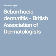 Seborrhoeic dermatitis - British Association of Dermatologists