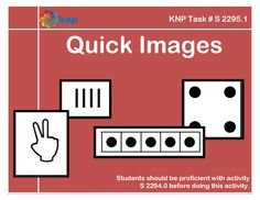 """Quick Images"" - Tell quantities up to 5. Supports learning Common Core Standards: 0-K.OA.5, 0-K.OA.1 [KNP Task # S 2295.1]"