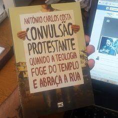 Convulsão Protestante - Antônio Carlos Costa Livro. Leitura. Literatura. Book. To read. Literature.