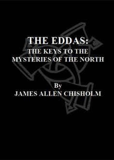 James Allen Chisholm - The Eddas The Keys To The Mysteries Of The North (2.4 MB)
