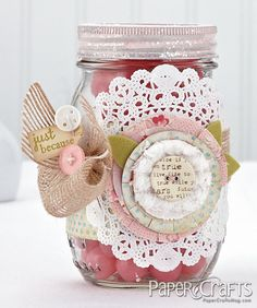 Cute upcycled jar to give treats away in. Squires Squires Phillips from the Moxie Fabs column in the September/October 2012 issue of Paper Crafts magazine. Mason Jars, Pot Mason, Bottles And Jars, Mason Jar Crafts, Shabby Chic Jars, Shabby Chic Crafts, Manualidades Shabby Chic, Paper Crafts Magazine, Jar Art
