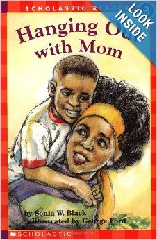 Hanging Out With Mom (Level by National Geographic Learning 9780590866361 Black Children's Books, Books By Black Authors, Black History Books, African American Literature, American Children, Books To Read, My Books, Kids Reading, Reading Lists