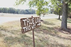 True love this way (great alternative sign saying)