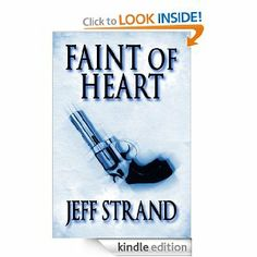 Faint of Heart  Oh my gosh, what a great sit on the edge of your seat short novel.