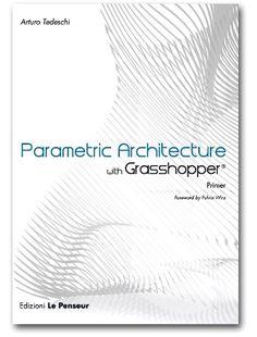Parametric Architecture with Grasshopper (2011, book)
