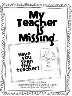 My Teacher is Missing Writing Activity, free Need a fun and engaging activity for your students to do while you are away--- for sub tub:) Kindergarten Classroom, School Classroom, Classroom Activities, Classroom Ideas, Classroom Organisation, Future Classroom, Organization, Teacher Tools, My Teacher