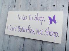 Butterfly Nursery Theme, Art, baby girls woodland art To go to sleep, I count BUTTERFLIES, not sheep via Etsy Butterfly Baby Room, Butterfly Art, Baby Girl Nursery Themes, Nursery Art, Nursery Ideas, Nursery Decor, Nursery Inspiration, Fairy Nursery Theme, Nursery Signs