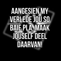 Afrikaanse Quotes, Special Words, First Language, Qoutes, Club, Space, Friends, Bed, Friend Quotes