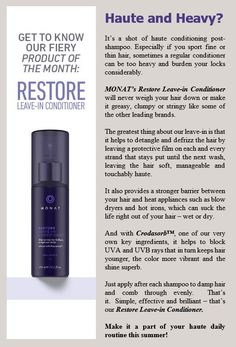 July Product of the Month! Restore Leave-in Conditioner. It not only provides great hydration, but protects the hair from UV rays to prevent hair color from fading.