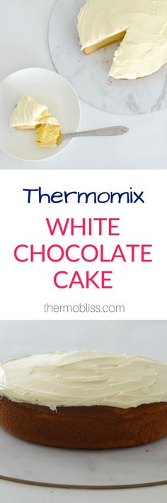 Thermomix White Chocolate Cake