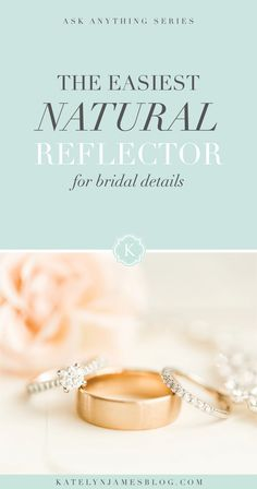 The Easiest Natural Reflector for Shooting Bridal Details | Virginia Wedding Photographer | Katelyn James Photography