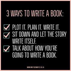 3 Ways To Write A Book | Writers Write