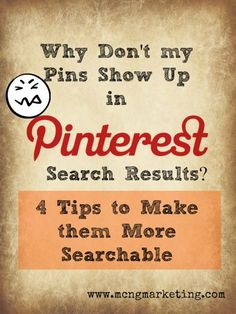 Pinterest Marketing Tip: Can't find your pins on Pinterest? Here's 4 tips to help your pins be more searchable within Pinterest. www.mcngmarketing.com/4-pinterest-tips-to-make-your-pins-more-searchable-on-pinterest/