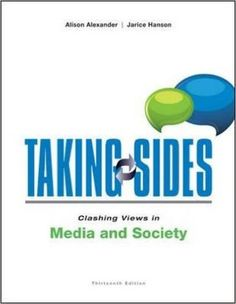 Taking Sides: Clashing Views in Media and Society (Taking Sides : Clashing Views in Mass Media and Society): Alison Alexander, Jarice Hanson: 9781259222474: Amazon.com: Books